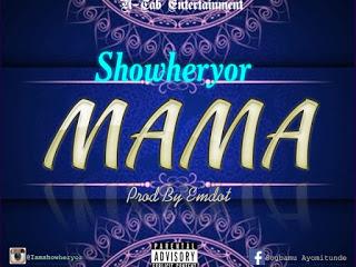 MUSIC ; Showheryor_ Mama   MP3 DOWNLOAD