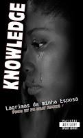 Knowledge - Lagrimas da minha esposa ft. Sistah Afrika (prod Fu)