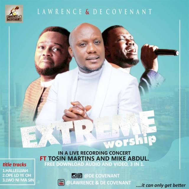 Music: Extreme Worship  – Lawrence Decovenant Ft Tosin Martins & Mike Abdul