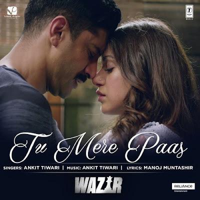 Tu Mere Paas - Wazir (2016)