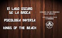 Concierto de El lado oscuro de la broca, psicología inversa y kings of the beach en Siroco