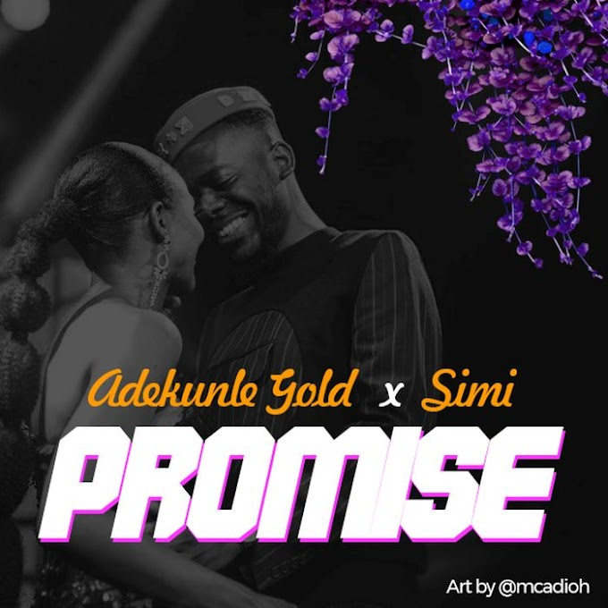 [Music] download music by Adekunle Gold x Simi – Promise
