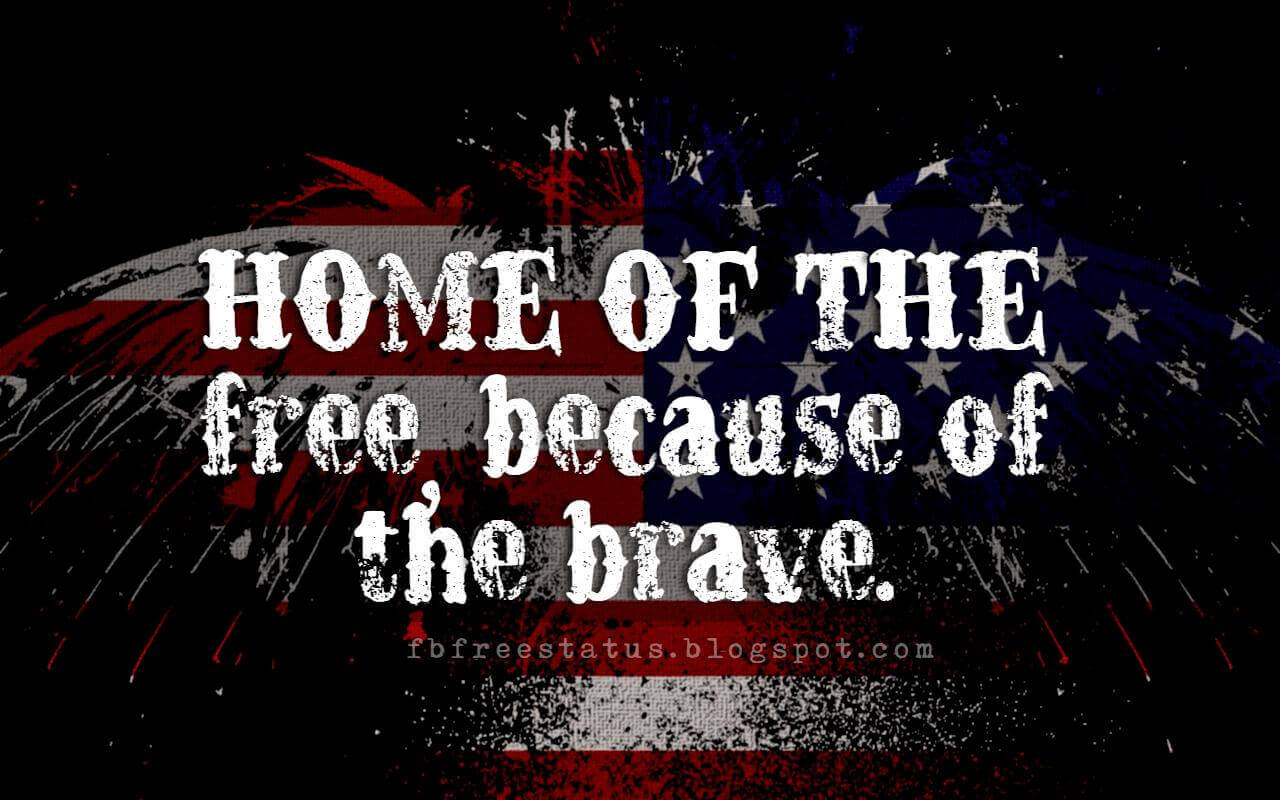 memorial day remembrance quotes, Home of the free, because of the brave.
