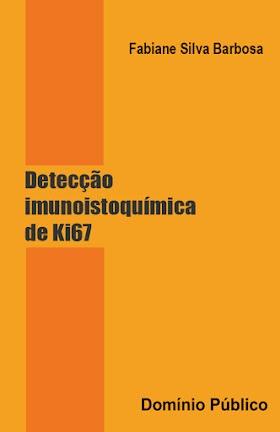 Detecção imunoistoquímica de Ki67 - Fabiane Silva Barbosa