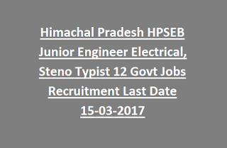 Himachal Pradesh HPSEB Junior Engineer Electrical, Steno Typist 12 Govt Jobs Recruitment Last Date 15-03-2017
