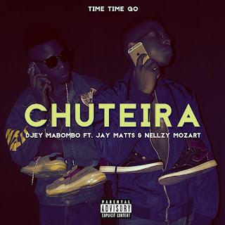 Djey Mabombo Feat. Jay Matts & Nellzy Mozart - Chuteira