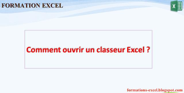 Comment ouvrir un classeur Excel ?
