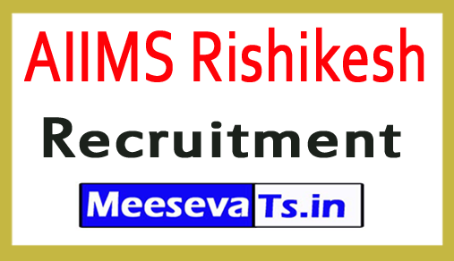 All India Institutes of Medical Sciences AIIMS Rishikesh Recruitment