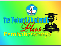Pengertian Tes Potensi Akademi lengkap dengan Contoh dan Pembahasannya