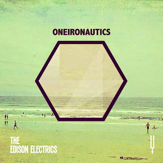 music on air: The Edison Electrics - Oneironautics (2012, self released)