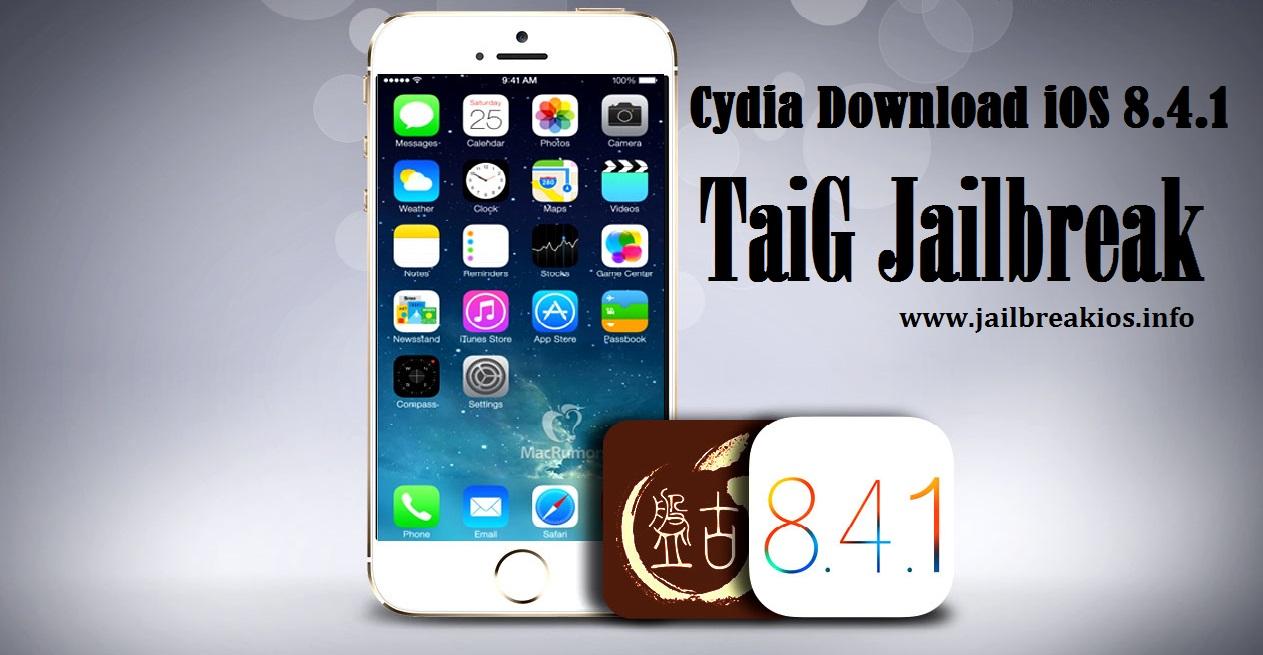 TaiG Jailbreak iOS 8 4 1: Ready To Cydia Download iOS 8 4 1