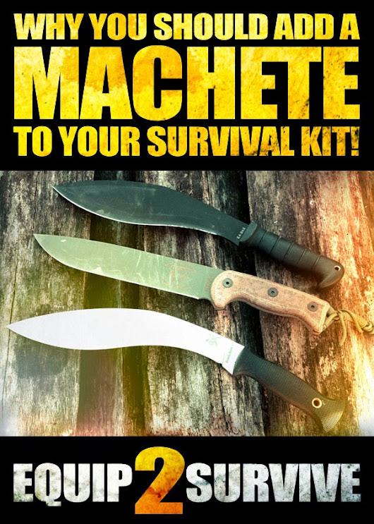 Why You Should Add A Machete To Your Survival Kit!