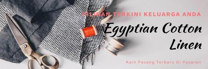 KAIN PASANG EGYPTIAN COTTON LINEN BIDANG 60' YANG EMMANGNYA TERKINI DAN TERCANTIK GITHUUU