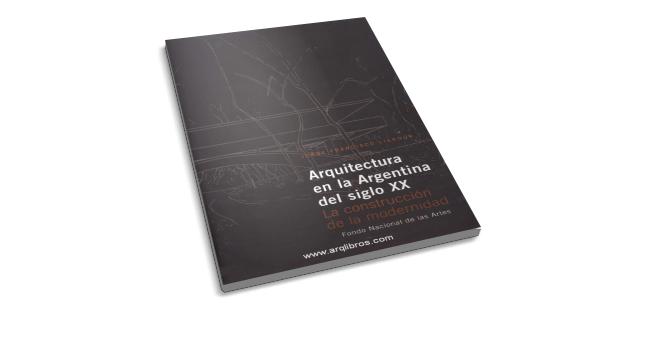 Arquitectura en la Argentina del Siglo XX - Jorge Francisco Liernur ...