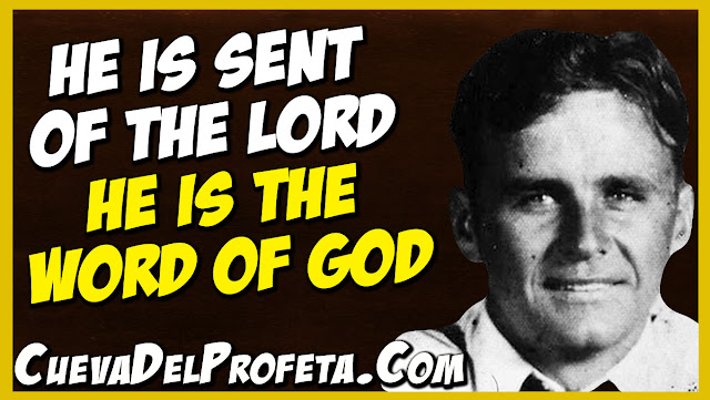 he is sent of the Lord he is the Word of God - William Marrion Branham Quotes