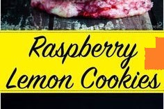 Raspberry Lemon Cookies