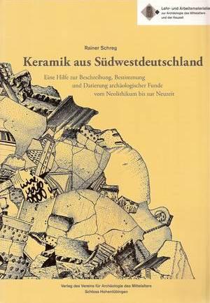 https://www.academia.edu/238701/Rainer_Schreg_Keramik_aus_S%C3%BCdwestdeutschland._Eine_Hilfe_zur_Beschreibung_Bestimmung_und_Datierung_arch%C3%A4ologischer_Funde_vom_Neolithikum_bis_zur_Neuzeit._Lehr-_und_Arbeitsmaterialien_zur_Arch%C3%A4ologie_des_Mittelalters_und_der_Neuzeit_T%C3%BCbingen_1998_