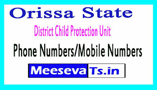 District Child Protection Unit (DCPU)Phone Numbers/Mobile Numbers in Orissa State
