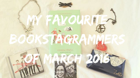 My Favourite Bookstagrammers of March 2016