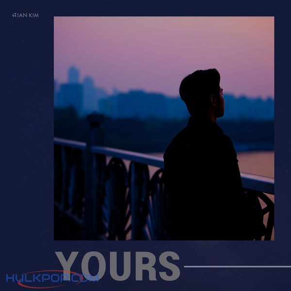 Ian Kim – Yours – Single