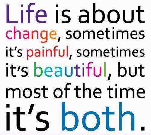 Life is about change - inspirational life quotes