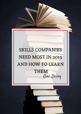 SKILLS COMPANIES NEED MOST IN 2019 AND HOW TO LEARN THEM