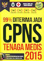 AJIBAYUSTORE  Judul Buku : 99% Diterima Jadi CPNS Tenaga Medis 2015- Bonus CD