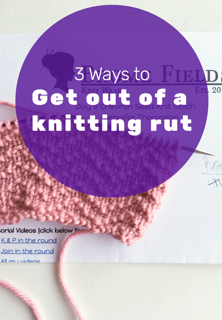 3 Ways to get Out of a Knitting rut ~This Gal Knows