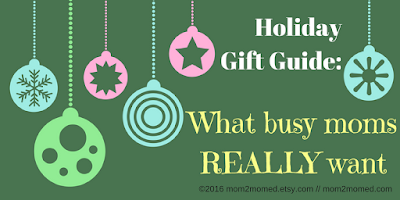 http://mom2momed.blogspot.com/2016/11/mom2momed-gift-guide-what-busy-moms-want.html