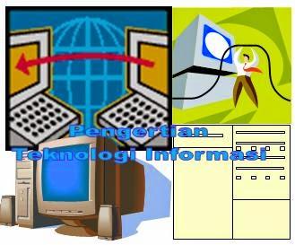 Pengertian Teknologi Informasi Dari Sudut Pandang Dasar dan Lanjut