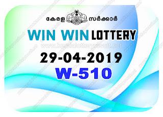 KeralaLotteryResult.net, kerala lottery kl result, yesterday lottery results, lotteries results, keralalotteries, kerala lottery, keralalotteryresult, kerala lottery result, kerala lottery result live, kerala lottery today, kerala lottery result today, kerala lottery results today, today kerala lottery result, Win Win lottery results, kerala lottery result today Win Win, Win Win lottery result, kerala lottery result Win Win today, kerala lottery Win Win today result, Win Win kerala lottery result, live Win Win lottery W-510, kerala lottery result 29.04.2019 Win Win W 510 29 april 2019 result, 29 04 2019, kerala lottery result 29-04-2019, Win Win lottery W 510 results 29-04-2019, 29/04/2019 kerala lottery today result Win Win, 29/4/2019 Win Win lottery W-510, Win Win 29.04.2019, 29.04.2019 lottery results, kerala lottery result April 29 2019, kerala lottery results 29th April 2019, 29.04.2019 week W-510 lottery result, 29.4.2019 Win Win W-510 Lottery Result, 29-04-2019 kerala lottery results, 29-04-2019 kerala state lottery result, 29-04-2019 W-510, Kerala Win Win Lottery Result 29/4/2019