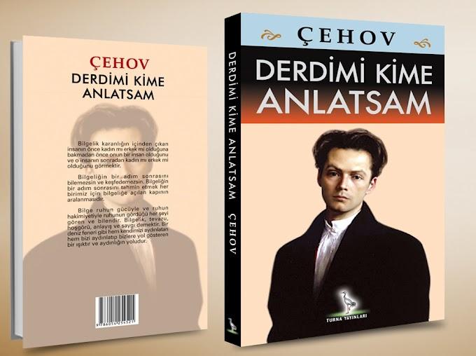 Derdimi Kime Anlatsam Anton Çehov