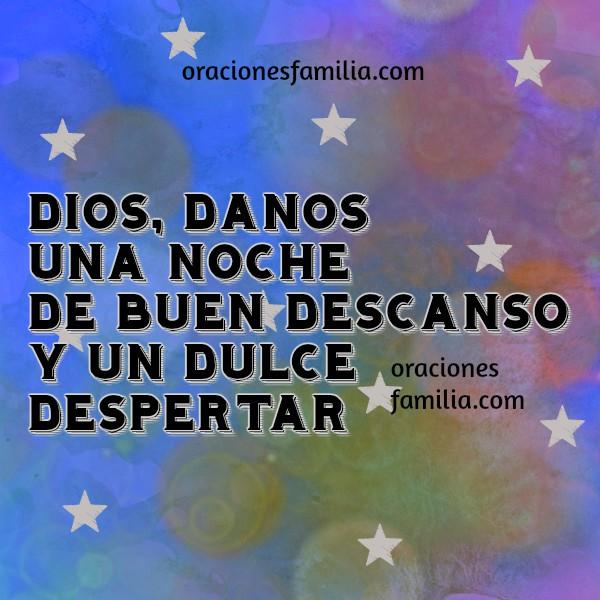 Corta y bonita oración de buenas noches, Dios danos un buen descanso en la noche,, oraciones con imágenes por Mery Bracho