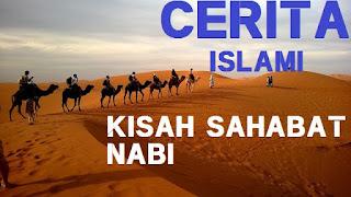 Cerita Islami Kisah Sahabat Nabi Muhammad Rasulullah SAW  Cerita Islami Kisah Sahabat Nabi Muhammad Rasulullah SAW Abu Dzar Al Ghifari