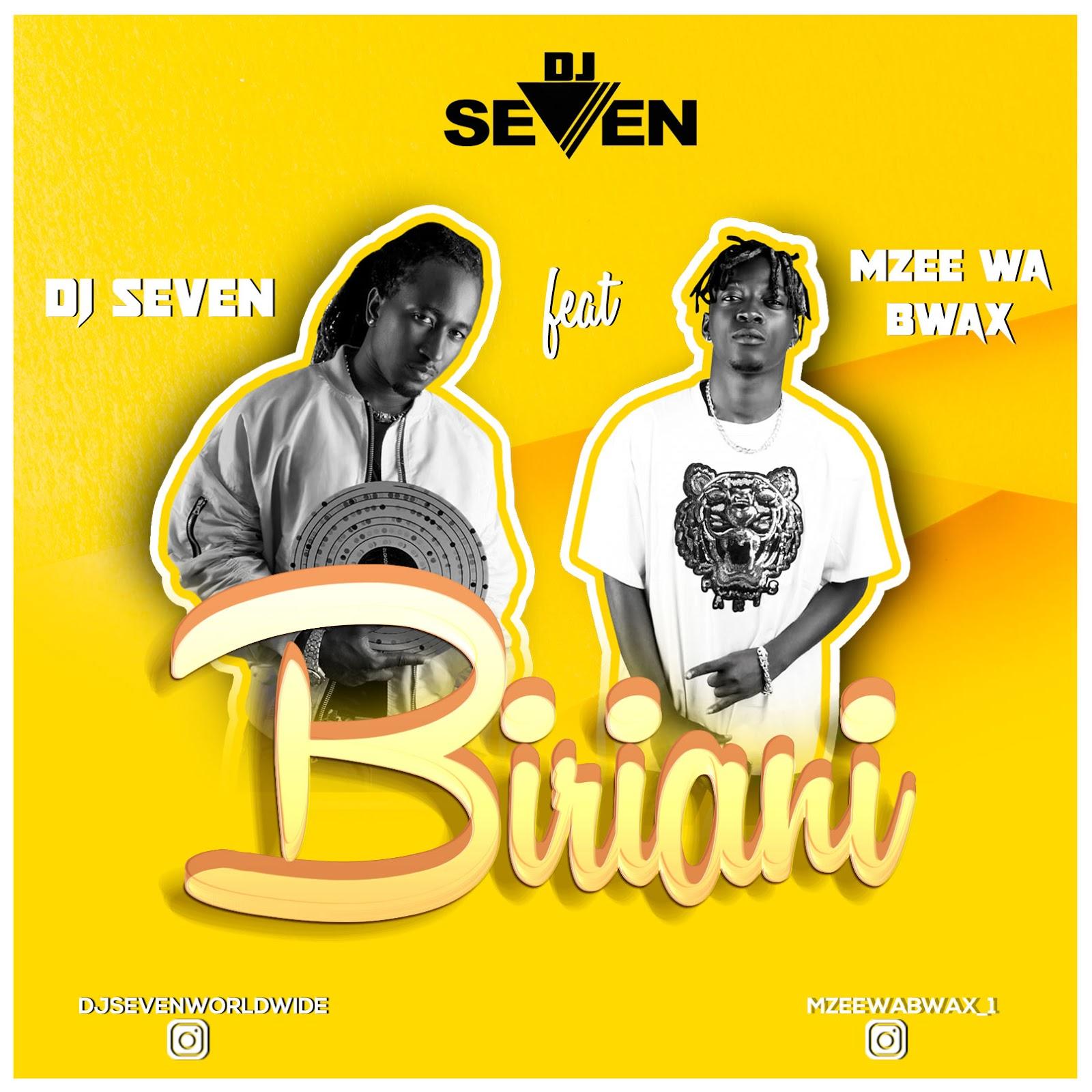 AUDIO   Dj Seven Ft  Mzee Wa Bwax - BIRIANI   Download - DJ