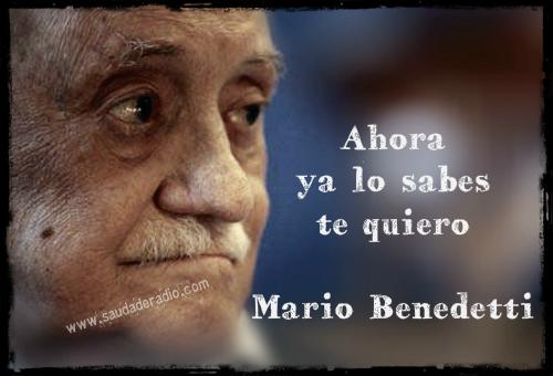 """""""Ahora ya lo sabes te quiero"""" Mario Benedetti - A la izquierda del roble"""