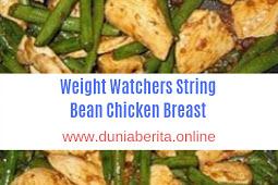 Weight Watchers  String Bean Chicken Breast