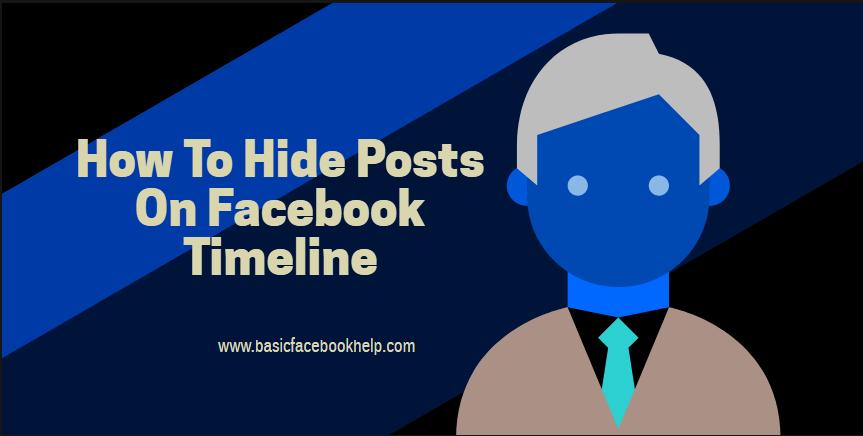 How To Hide Posts On Facebook Timeline
