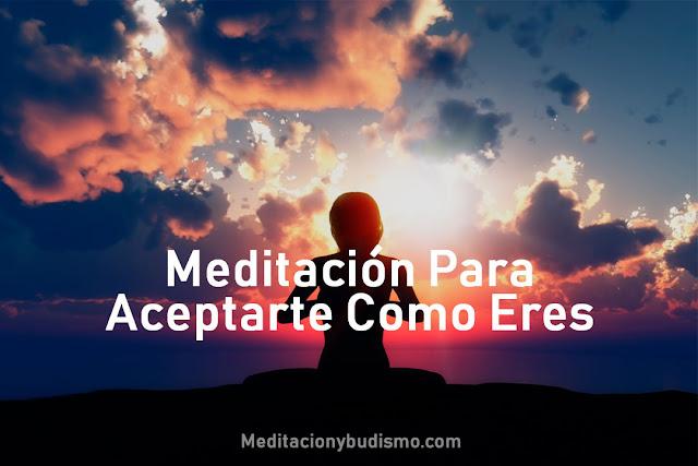 Meditación para aceptarte como eres
