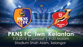 PKNS FC vs Kelantan Liga Super Malaysia 2018