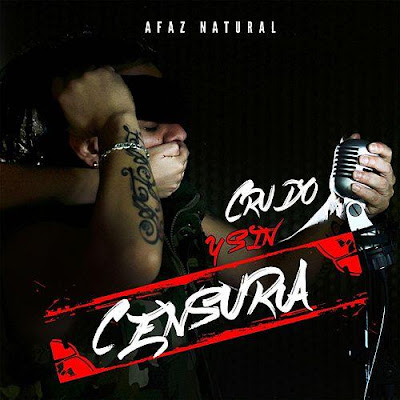 Afaz Natural - Crudo y Sin Censura