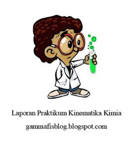 Laporan Kinetika Kimia dan Laporan Praktikum Kimia Dasar
