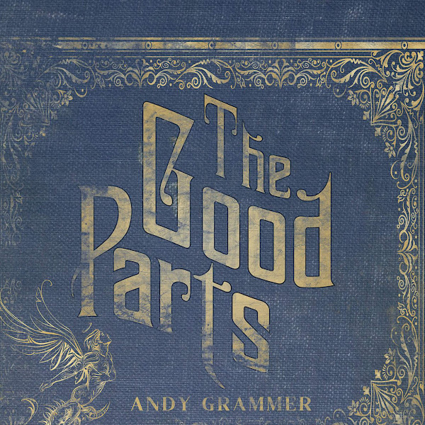 Andy Grammer - The Good Parts Cover