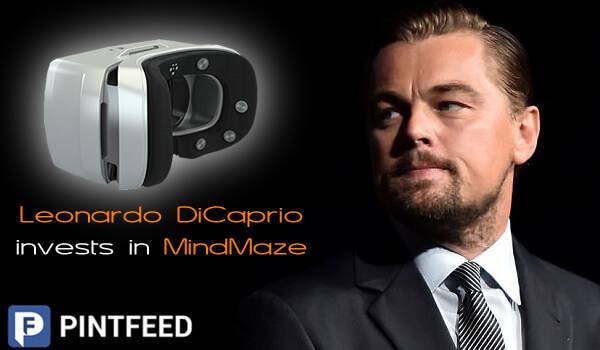 Pintfeed | Leonardo DiCaprio invests in MindMaze