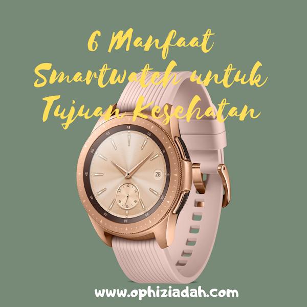 6 Manfaat Smartwatch Untuk Tujuan Kesehatan