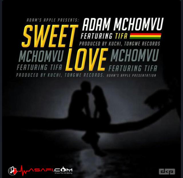 Adam Mchomvu – Sweet Love Ft Tifa MP3 DOWNLOAD