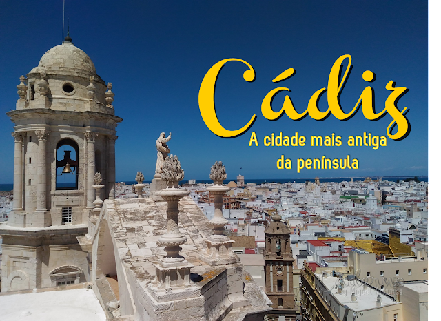 10 (+1) apontamentos para visitar Cádiz