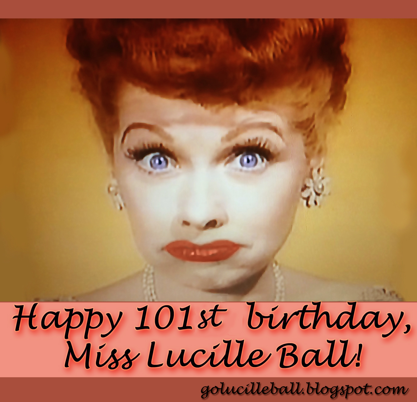 A Blog About Lucille Ball: Happy 101st Birthday, Miss