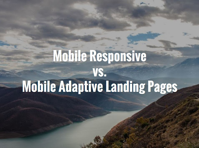 Mobile Responsive vs. Adaptive Landing Pages