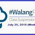 #WalangPasok: Class Suspension on July 25, 2018 (Wednesday)